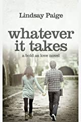 Whatever It Takes (Bold As Love Book 3) Kindle Edition