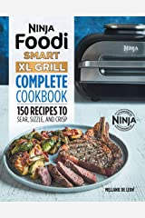 Ninja Foodi Smart XL Grill Complete Cookbook: 150 Recipes to Sear, Sizzle, and Crisp (Ninja Cookbooks) Kindle Edition