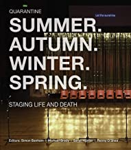 Summer. Autumn. Winter. Spring. Staging Life and Death (Manchester University Press)