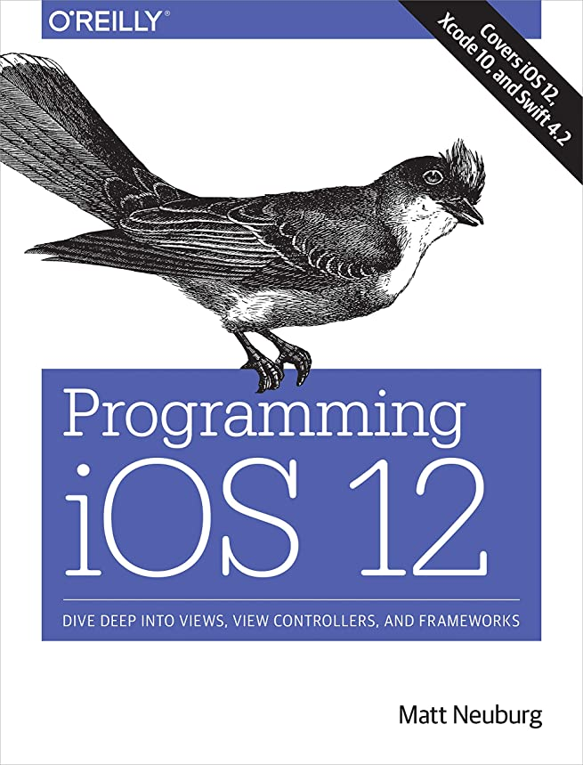 フォルダ必需品犠牲Programming iOS 12: Dive Deep into Views, View Controllers, and Frameworks (English Edition)