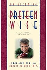 On Becoming Preteen Wise: Parenting Your Child from 8-12 Years (On Becoming.) Kindle Edition