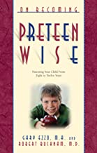 On Becoming Preteen Wise: Parenting Your Child from 8-12 Years (On Becoming.)