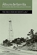 Álbum de familia: Conversaciones sobre identidad y cultura en Venezuela (Hogueras nº 62) (Spanish Edition)