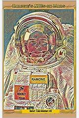 Ramone's ABCs on Mars: Rocket Team Easy Reader Kindle Edition