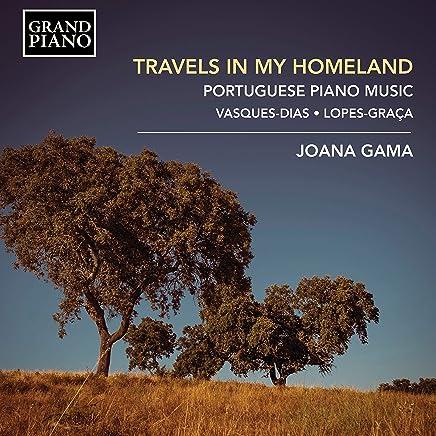 Joana Gama - Dias & Lopes-Graca: Travels in my Homeland - Portuguese Piano Music (2019) LEAK ALBUM