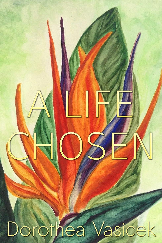 作り相対的下A Life Chosen (English Edition)