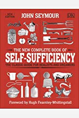 The New Complete Book of Self-Sufficiency: The Classic Guide for Realists and Dreamers (Dk) (English Edition) Kindle Ausgabe