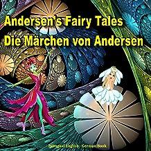 Andersen's Fairy Tales. Die Märchen von Andersen. Bilingual English - German Book: Dual Language Picture Book for Kids (En...
