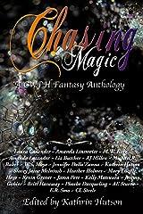Chasing Magic: A CWPH Fantasy Anthology Kindle Edition