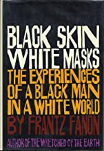 Black Skin White Masks: The Experiences of a Black Man in a White World