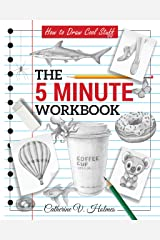 How to Draw Cool Stuff: The 5 Minute Workbook Kindle Edition