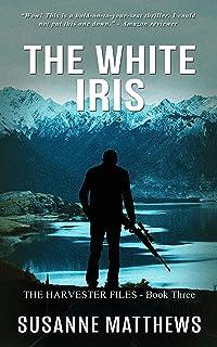 The White Iris: The Harvester Files Book Three