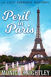 Peril in Paris: A Lucy Tuppence Mystery (The Lucy Tuppence Mysteries Book 2)