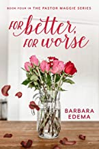 For Better, For Worse (The Pastor Maggie Series Book 4)
