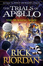The Burning Maze Book 3 (The Trials of Apollo)