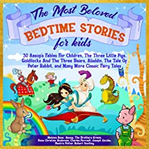 The Most Beloved Bedtime Stories for Kids: 30 Aesop's Fables for Children, The Three Little Pigs, Goldilocks and the Three...