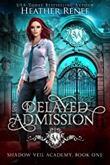 Delayed Admission (Shadow Veil Academy Book 1) Kindle Edition
