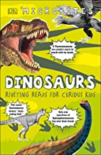 Microbites: Dinosaurs (Library Edition): Riveting Reads for Curious Kids
