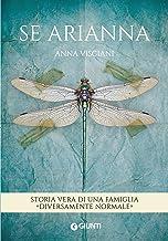 Scaricare Libri Se Arianna: Storia vera di una famiglia diversamente normale PDF