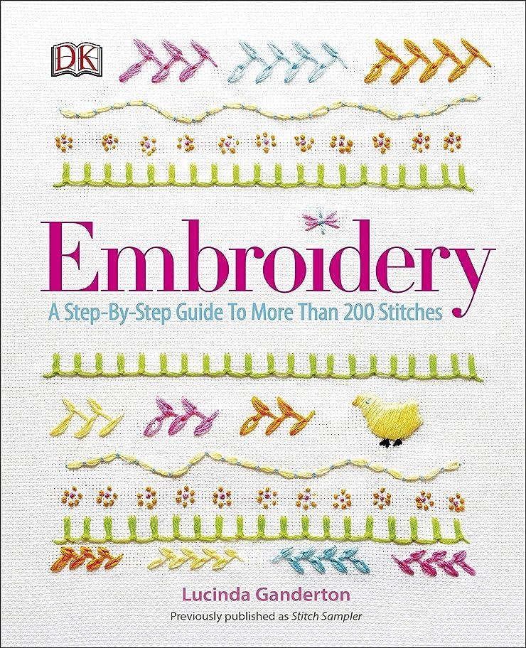 居心地の良いギャンブルシャッターEmbroidery: A Step-by-Step Guide to More Than 200 Stitches (English Edition)