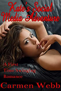 Kate's Social Media Adventure: A First Time Swinging Romance (First Time Swingers Book 4)