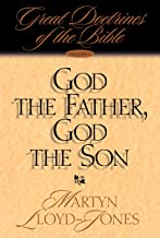 God the Father, God the Son: Great Doctrines of the Bible (Great Doctrines of the Bible (Crossway Books))