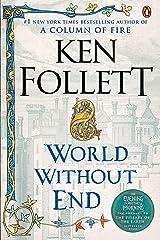 World Without End: A Novel (Kingsbridge Book 2) Kindle Edition