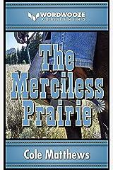 The Merciless Prairie Kindle Edition
