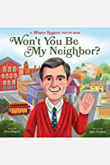 Won't You Be My Neighbor?: A Mister Rogers Poetry Book (Mister Rogers Poetry Books 2) Kindle Edition