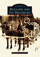 Holland and Its Neighbors (Images of America)
