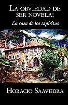 La casa de los espíritus de Isabel Allende: La obviedad de ser novela (Spanish Edition)