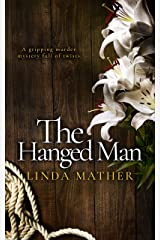 THE HANGED MAN a gripping murder mystery full of twists (Private Detective Book 4) Kindle Edition