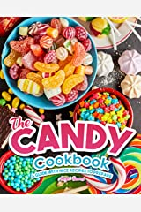 The Candy Cookbook: A Guide with Nice Recipes to Prepare Kindle Edition