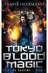 Tokyo Blood Magic: A Cultivation Adventure Series (Shinjuku Shadows Book 1) Kindle Edition