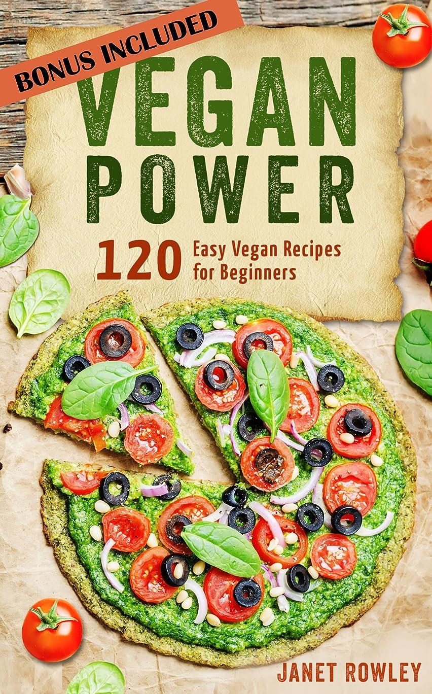 モンゴメリーずらす求めるThe Vegan Power: 120 Easy Vegan Recipes For Beginners (Vegan Diet, Vegan Cookbook, Veganism, Healthy Eating, Weight Loss, Vegan Recipes, Low Carb) (English Edition)