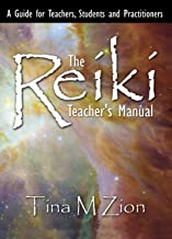 The Reiki Teacher`s Manual: A Guide for Teachers, Students, and Practitioners (The Reiki Healing Series Book 1)