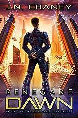 Renegade Dawn: An Intergalactic Space Opera Adventure (Renegade Star Book 7) Kindle Edition
