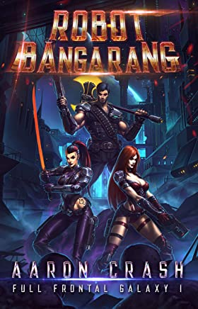 Robot Bangarang (Full Frontal Galaxy Book 1)