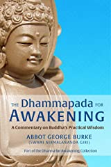 The Dhammapada for Awakening: A Commentary on Buddha's Practical Wisdom (Dharma for Awakening Collection) Kindle Edition