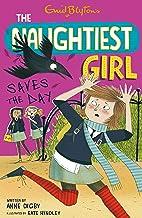 The Naughtiest Girl: Naughtiest Girl Saves The Day: Book 7