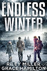 Endless Winter: Giant Post-Apocalyptic Prepper Saga with 800+ Pages of an American Family Surviving a New Ice Age Kindle Edition