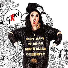 I Don't Want To Be An Australian Celebrity [Explicit]