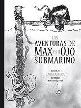Las aventuras de Max y su ojo submarino (Spanish Edition)