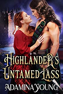 Highlander's Untamed Lass: A Scottish Medieval Historical Romance