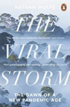 Viral Storm, The: The Dawn of a New Pandemic Age