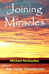 JOINING MIRACLES: Navigating the Seas of Latent Possibility Kindle Edition