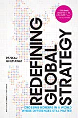 Redefining Global Strategy, with a New Preface: Crossing Borders in a World Where Differences Still Matter Kindle Edition