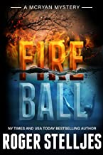 Fireball - A compelling crime thriller (McRyan Mystery Thriller and Suspense Series Book) (McRyan Mystery Series Book 8)