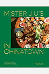 Mister Jiu's in Chinatown: Recipes and Stories from the Birthplace of Chinese American Food [A Cookbook] Kindle Edition