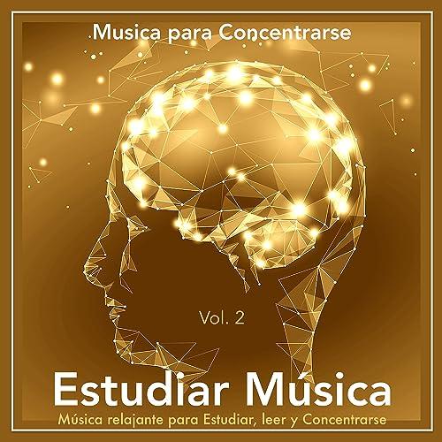 Estudiar Música: Música Relajante para Estudiar, Leer y ...